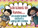 We Want to Know: An Icebreaker Activity Using QR Codes