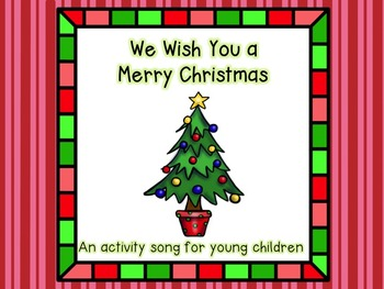 We Wish You A Merry Christmas - Activity Song for Young Ch