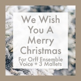 We Wish You A Merry Christmas for Orff / Marimba. Voice + 3 Mallets