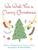We Wish You a Merry Christmas: Early Elementary Piano Solo