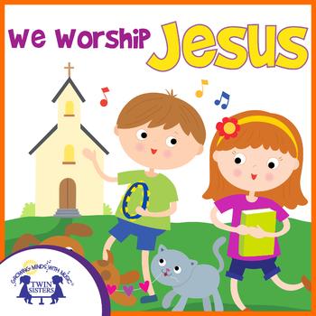 We Worship Jesus