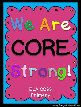 We are COMMON CORE Strong: ELA Standard One RL1 (First Grade)