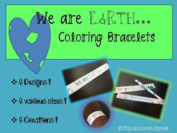 We are EARTH coloring bracelets