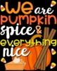 We are Pumpkin Spice And Everything Nice Bulletin Board, Door Decor, or Poster