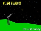 We are Stardust (student writing prompt and class discussion)