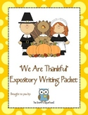 We are Thankful Thanksgiving Expository Writing Packet