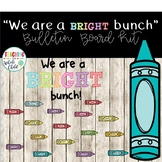 We are a BRIGHT bunch! Chevron Crayon Bulletin Board- EDITABLE
