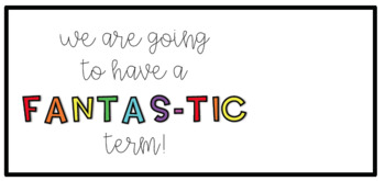 We are going to have a fantas-tic term!
