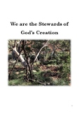 We are the Stewards of God's Creation.