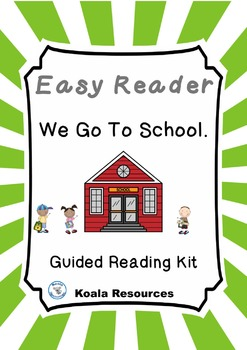 We go to School Easy Reader Guided Reading Kit Back to School Emergent Reader