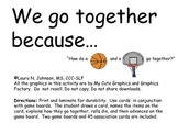 We go together because...