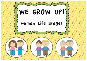 We grow! (Human Life Stages)