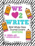 We {heart} 2 Write Whole Class Journal Covers - Emotions B&W