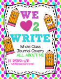 We {heart} 2 Write Whole Class Journal Covers/Prompts - Al