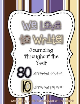 We Love to Write! - Journaling Throughout the Year