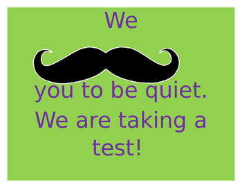 We mustache you to be quiet testing sign