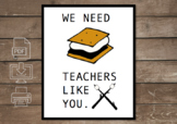 We need s'more teacher like you poster 3 sizes