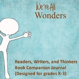 We're All Wonders Readers, Writers, and Thinkers Journal