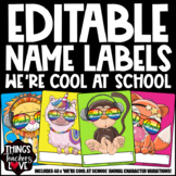 EDITABLE Name Labels Set, We're Cool At School Animals The