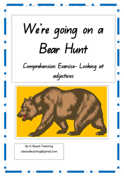 We're Going on a Bear Hunt -Comprehension Exercise- Looking at Adjectives