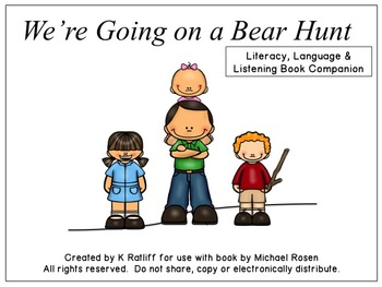 We're Going on a Bear Hunt:  Literacy, Language and Listen