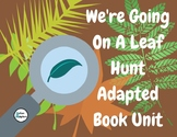 We're Going on a Leaf Hunt Adapted Unit
