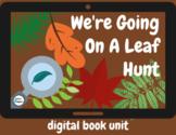 We're Going on a Leaf Hunt Digital Book Unit - Distance Learning
