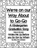 Kindergarten Graduation Song ...We're On Our Way About to Go Go
