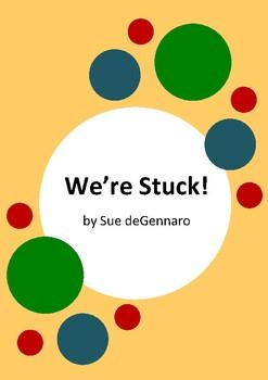 We're Stuck! by Sue deGennaro - 6 Worksheets / Activities