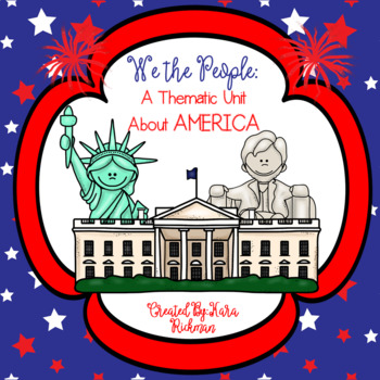 We the People: An America Thematic Unit Grades 1-3