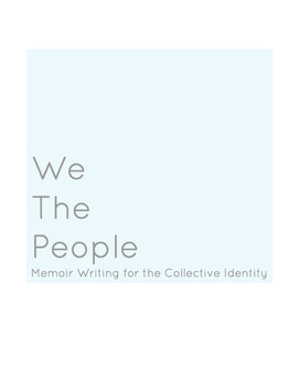 We the People: Memoir Writing for the Collective Identity