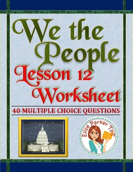 We the People: The Citizen and the Constitution Lesson 12 Worksheet / Test