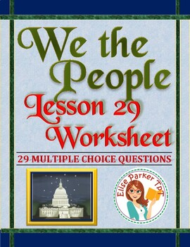 We the People: The Citizen and the Constitution Lesson 29 Worksheet / Test