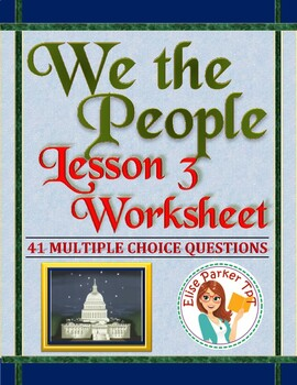 We the People: The Citizen and the Constitution Lesson 3 Worksheet / Test