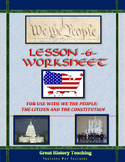 We the People: The Citizen and the Constitution Lesson 6 W