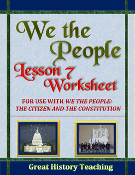 We the People: The Citizen and the Constitution Lesson 7 W