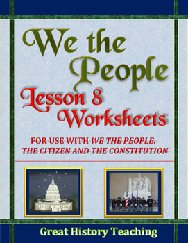 We the People: The Citizen and the Constitution Lesson 8 W