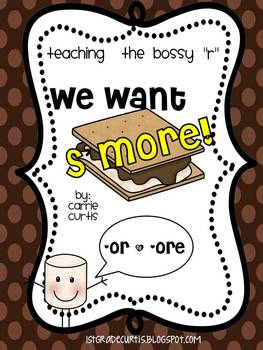 """We want s'more! Teaching the bossy """"r"""" -or"""