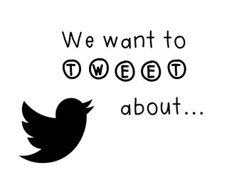 We want to TWEET about…