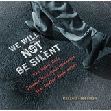 We will not be silent by Russell Freedman Battle of the Bo