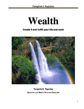 Wealth : How to create it and fulfill your life