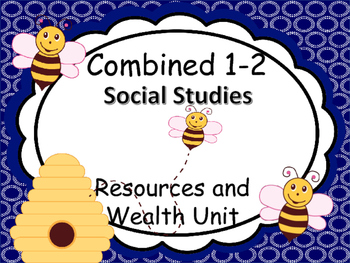 Wealth and Resources  Grade 1-2 Unit