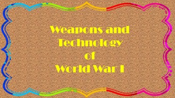 Weapons and Technology of World War I