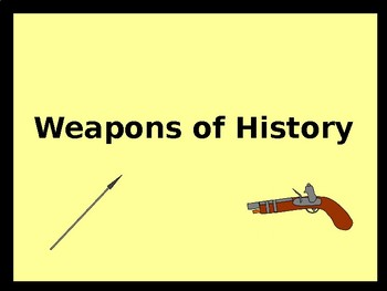 Weapons of History Timeline