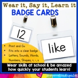 Wear, Say, Learn Badge Cards for Letters, Sounds, Sight Words, Numbers, Shapes