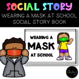 Wearing A Mask Social Story for Preschool, Autism, Special