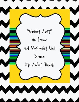 """""""Wearing Away"""" A Weathering and Erosion Unit"""