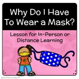 Wearing a Mask - Posters & Lesson for in Person or Distanc