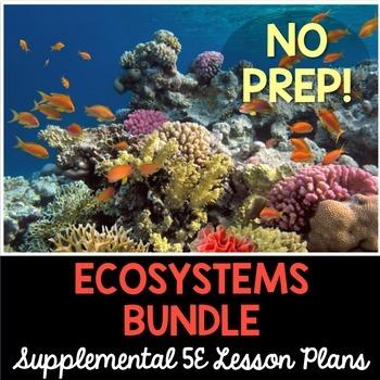 Ecosystems 5E Bundle - Supplemental Lesson Plans - NO LABS