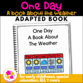 One Day, a book about the weather: Adapted Book for Students with Autism